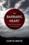 The Barbaric Heart